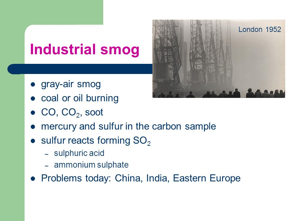 Industrial smog gray-air smog coal or oil burning CO, CO2, soot