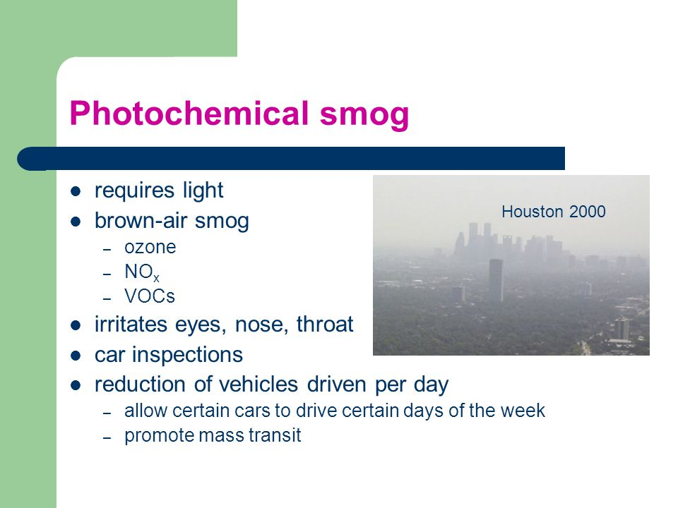 Photochemical smog requires light brown-air smog