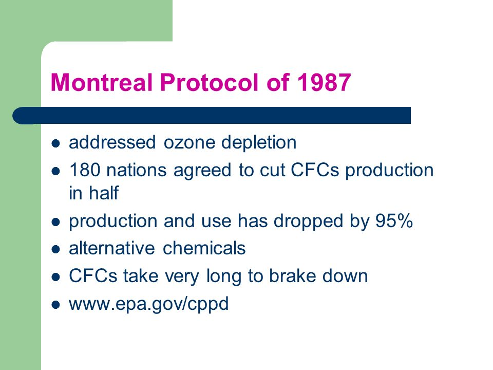 Montreal Protocol of 1987 addressed ozone depletion