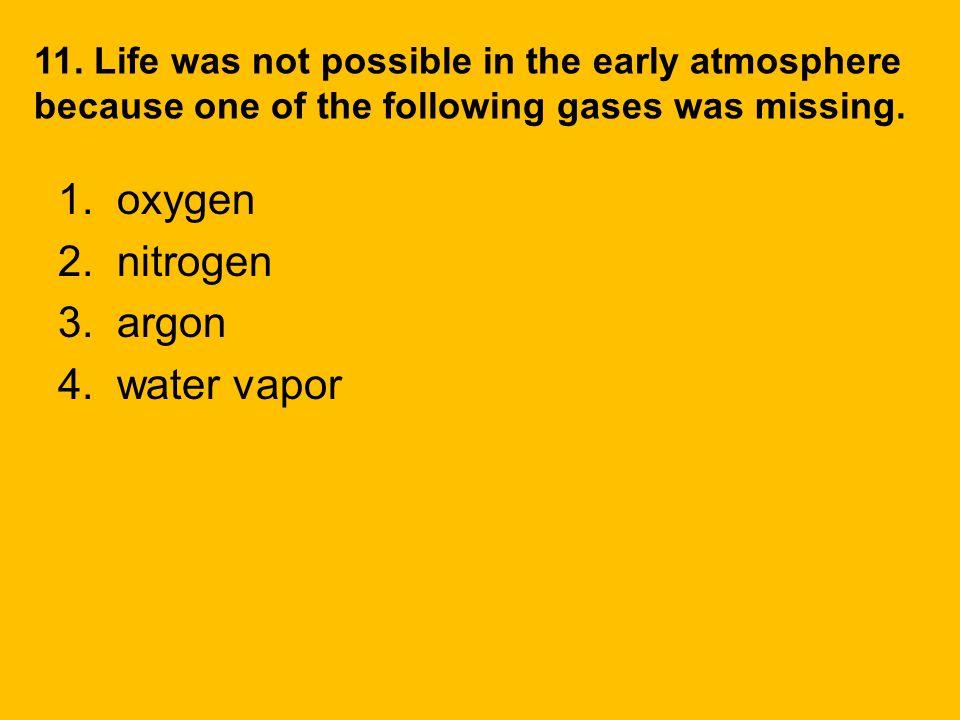 1. oxygen 2. nitrogen 3. argon 4. water vapor