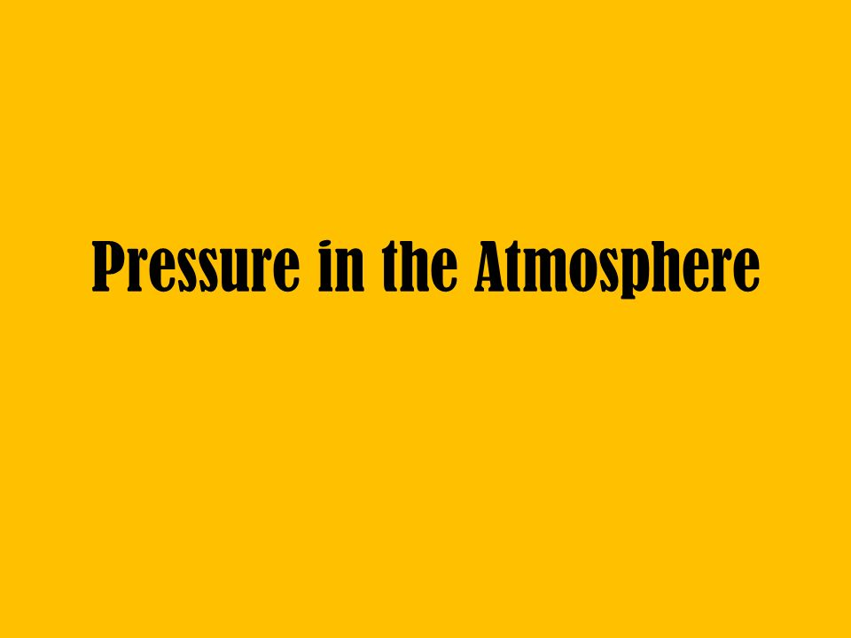 Pressure in the Atmosphere
