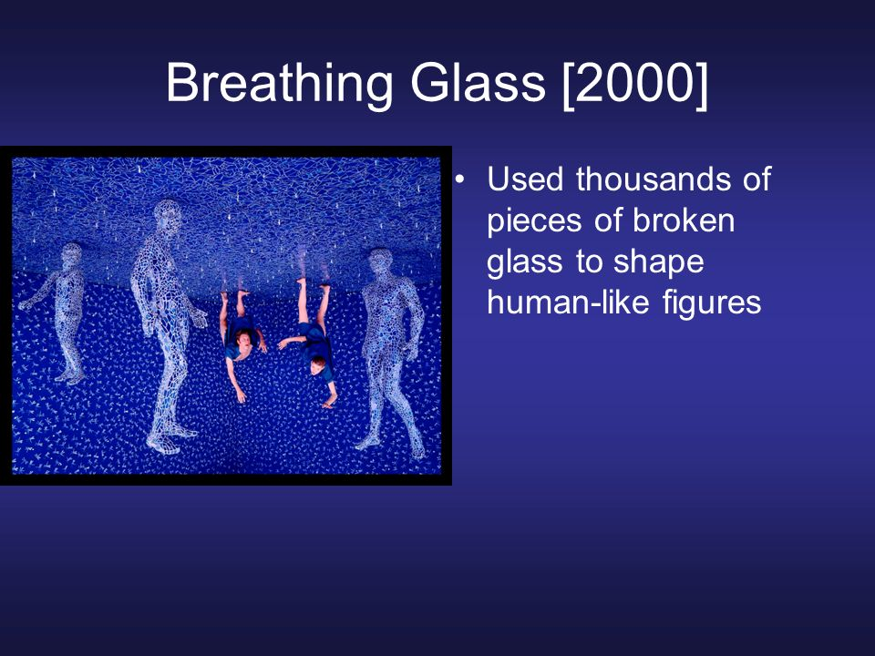 Breathing Glass [2000] Used thousands of pieces of broken glass to shape human-like figures