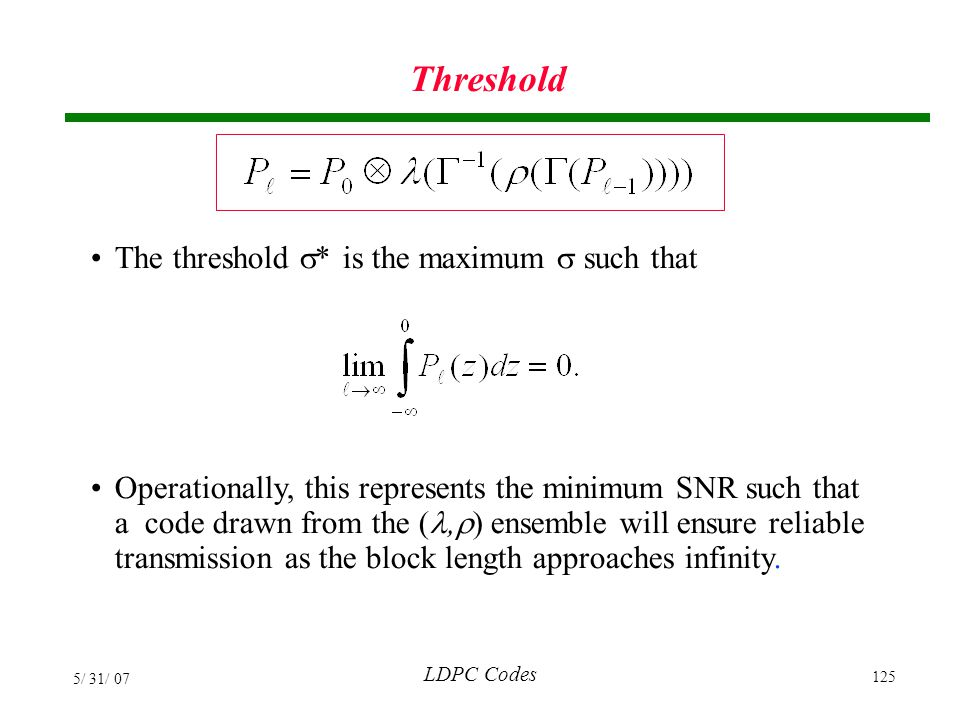 Threshold The threshold * is the maximum  such that