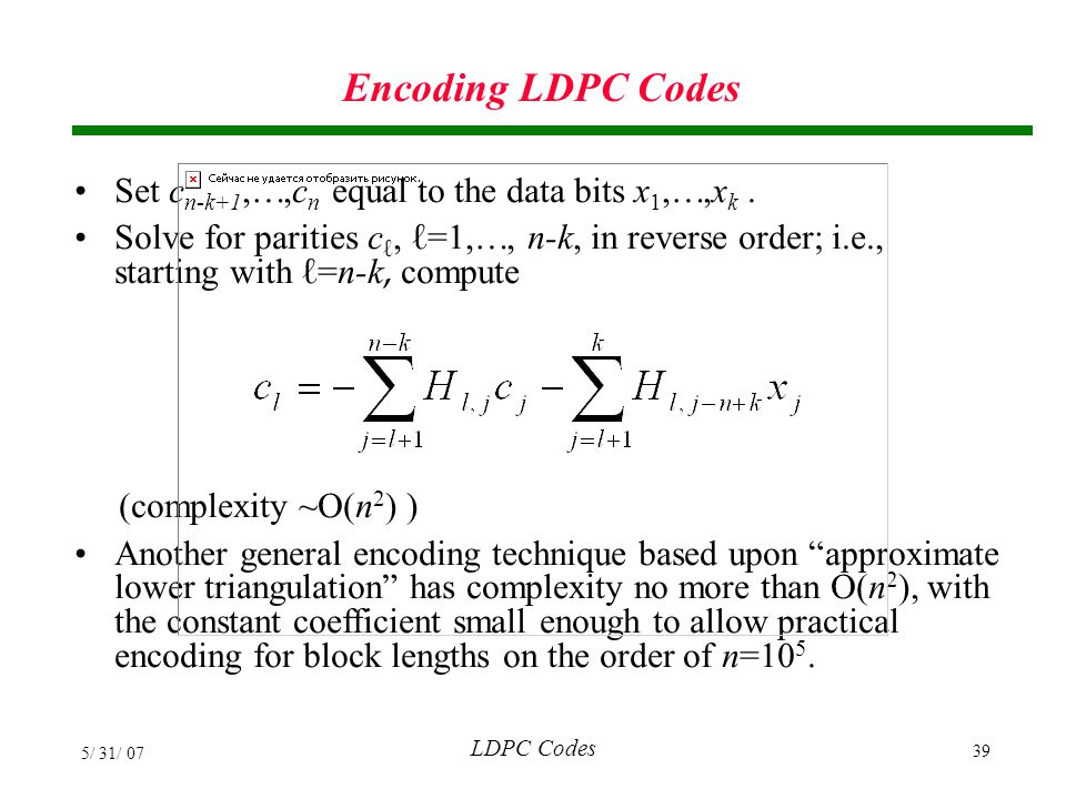Encoding LDPC Codes Set cn-k+1,,cn equal to the data bits x1,,xk .