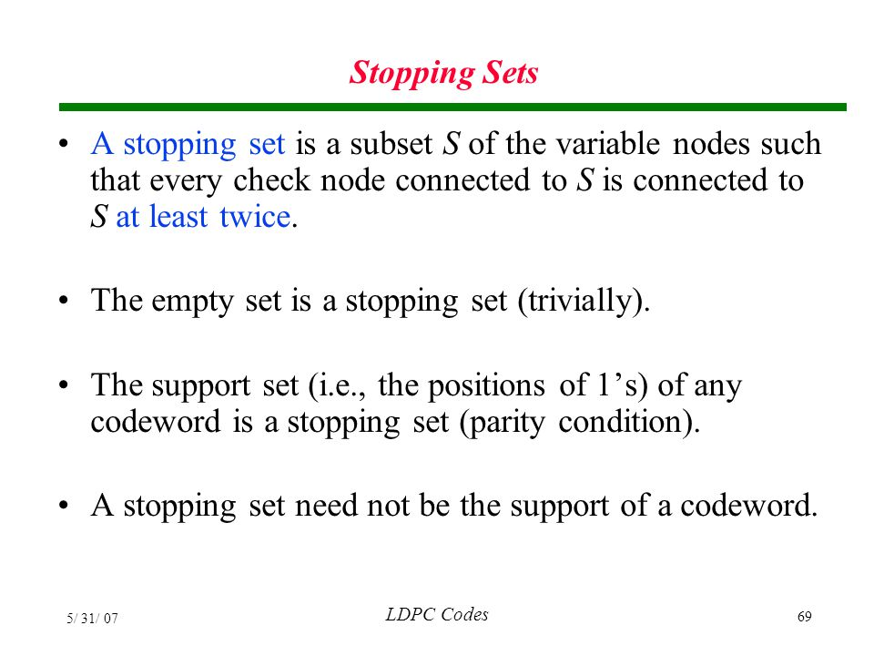 The empty set is a stopping set (trivially).