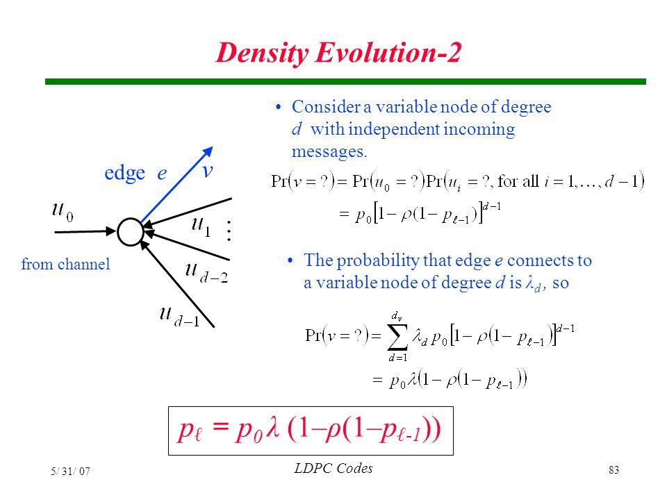 Density Evolution-2 pℓ = p0 λ (1–ρ(1–pℓ-1)) v edge e