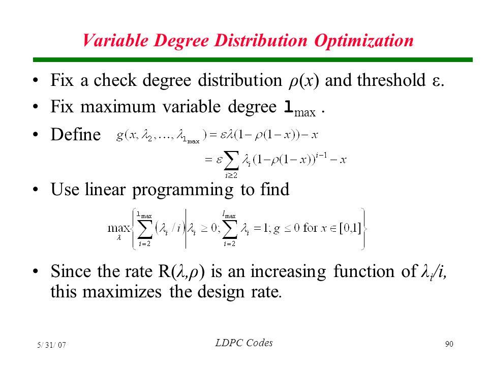 Variable Degree Distribution Optimization