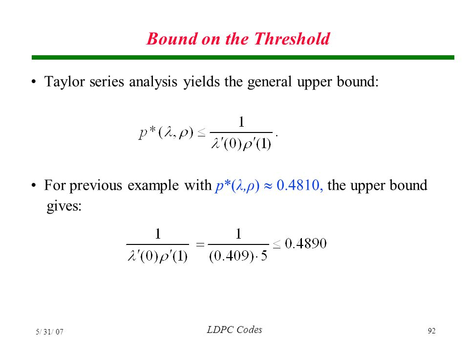 Bound on the Threshold Taylor series analysis yields the general upper bound: For previous example with p*(λ,ρ)  0.4810, the upper bound.