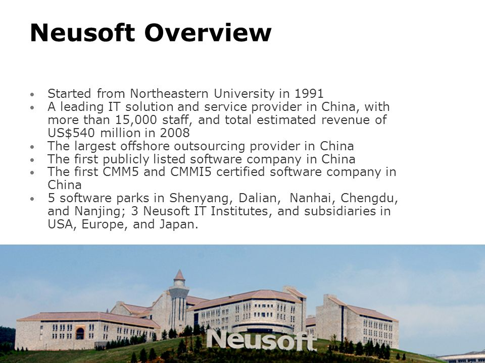 Neusoft Overview Started from Northeastern University in 1991
