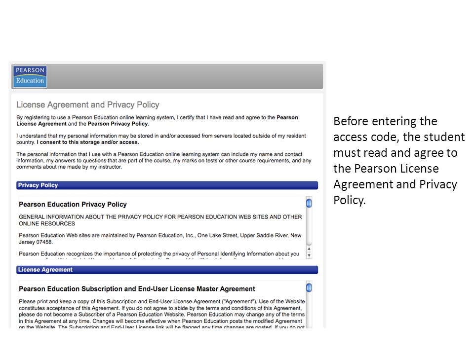 Before entering the access code, the student must read and agree to the Pearson License Agreement and Privacy Policy.