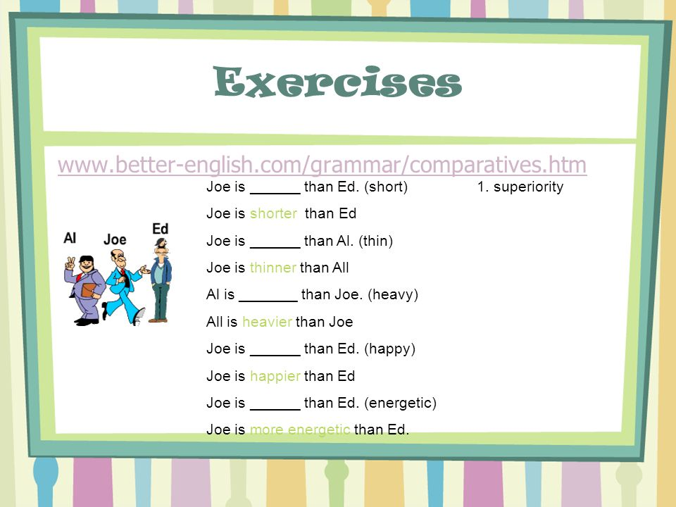 Exercises www.better-english.com/grammar/comparatives.htm