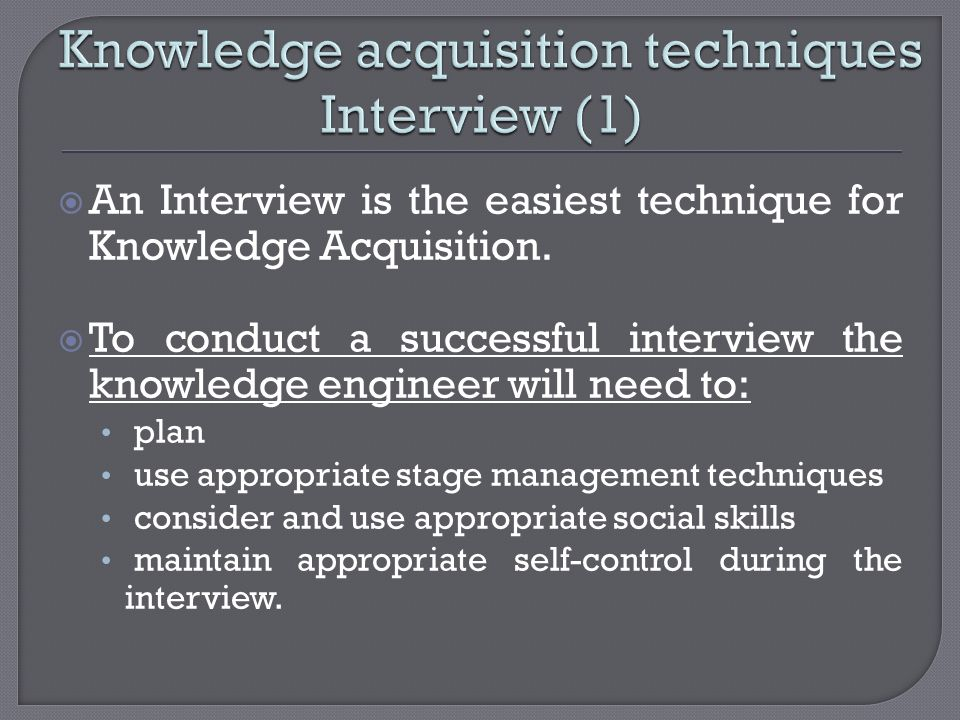 Knowledge acquisition techniques Interview (1)