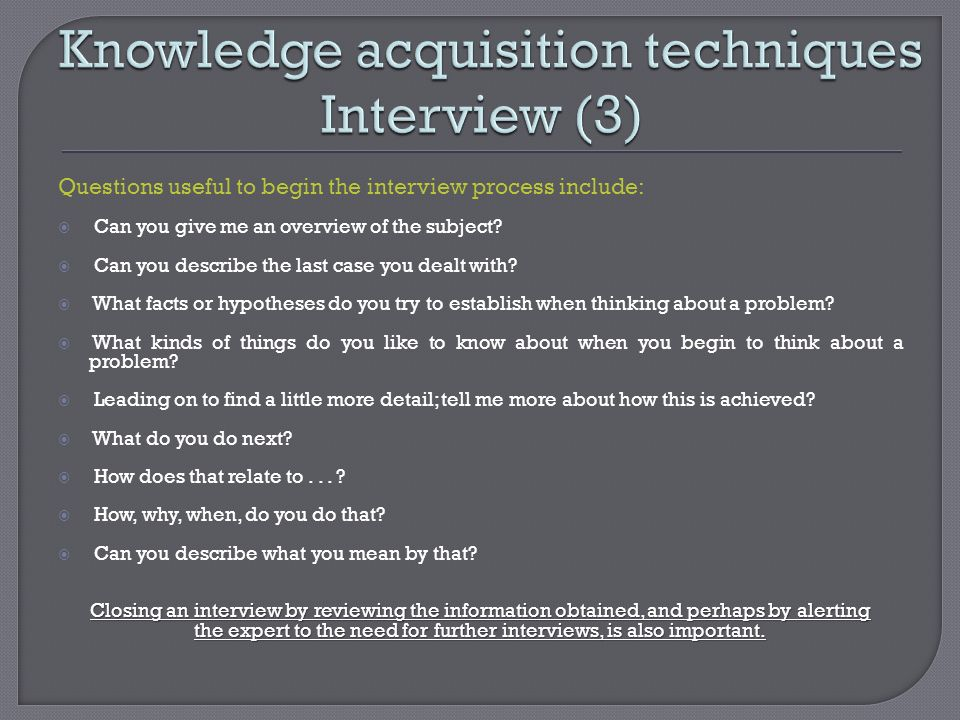 Knowledge acquisition techniques Interview (3)