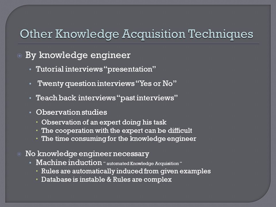 Other Knowledge Acquisition Techniques