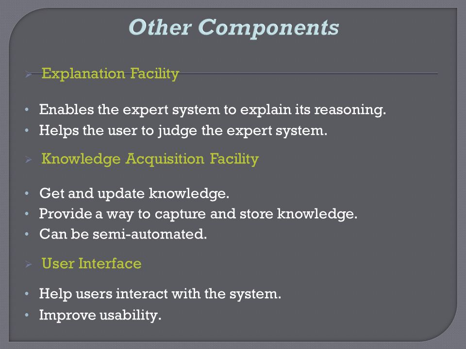 Other Components Explanation Facility Knowledge Acquisition Facility