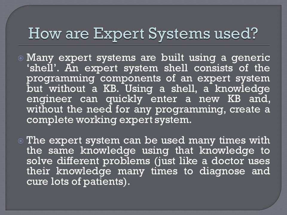 How are Expert Systems used
