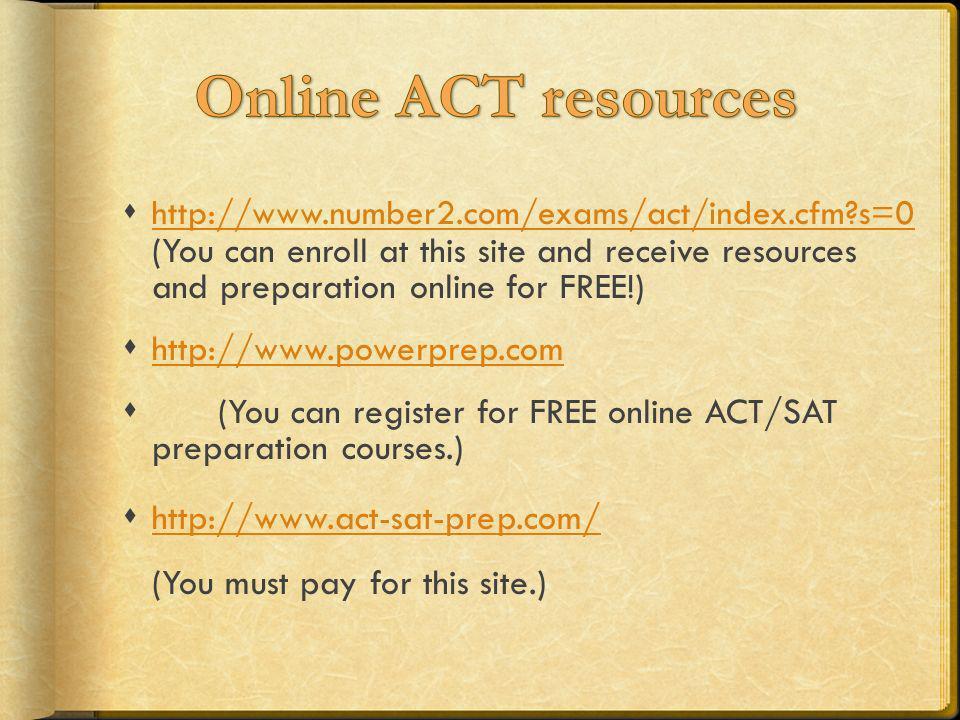 Online ACT resources http://www.powerprep.com