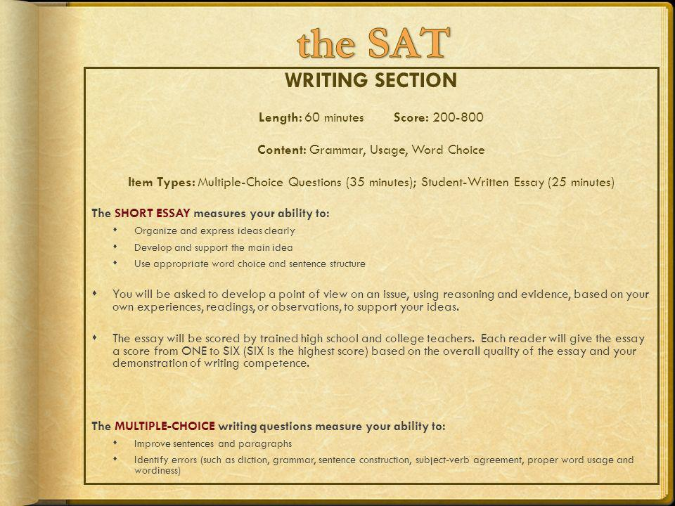 the SAT WRITING SECTION Length: 60 minutes Score: 200-800
