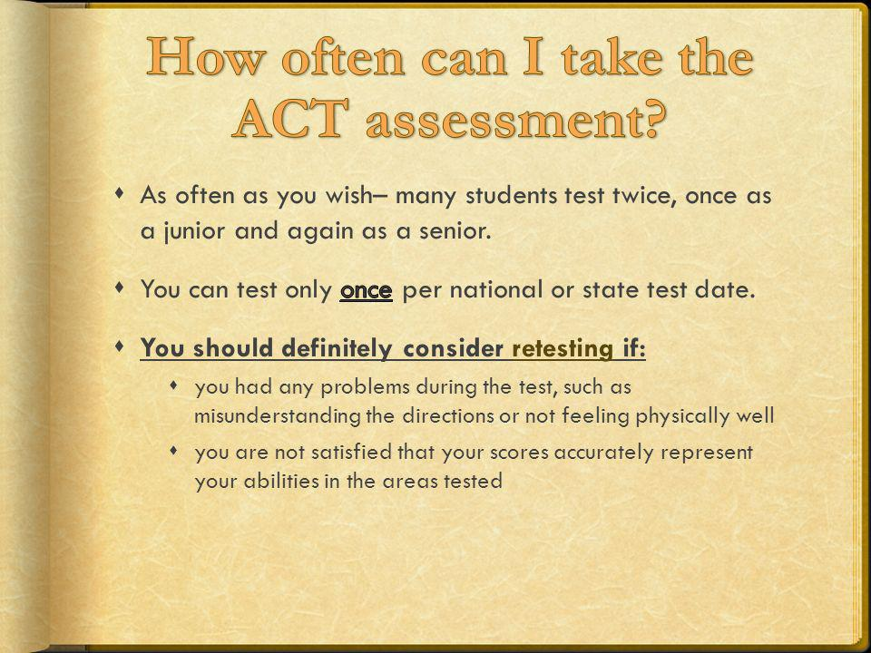 How often can I take the ACT assessment