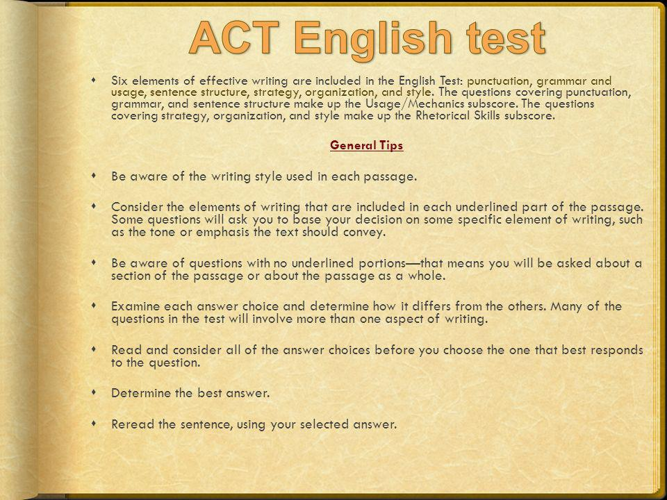 ACT English test Be aware of the writing style used in each passage.