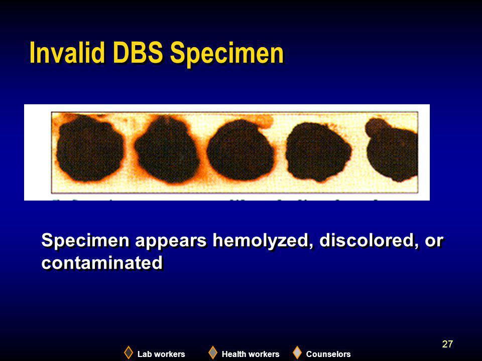 2005 Invalid DBS Specimen. Specimen appears hemolyzed, discolored, or contaminated.