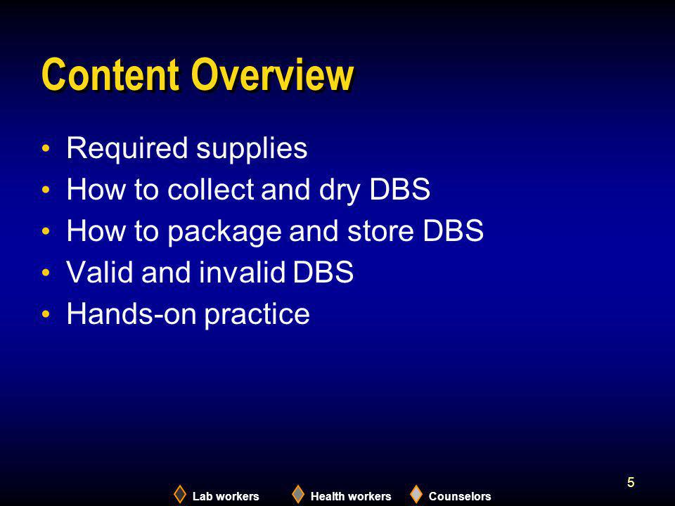 Content Overview Required supplies How to collect and dry DBS