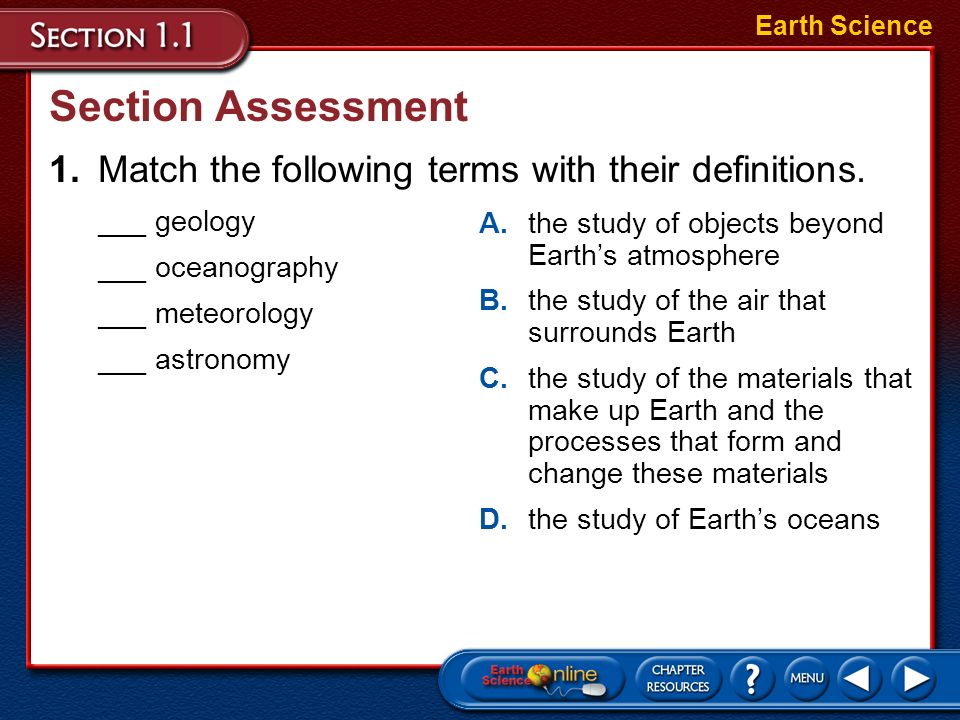 Earth ScienceSection Assessment. 1. Match the following terms with their definitions. ___ geology. ___ oceanography.