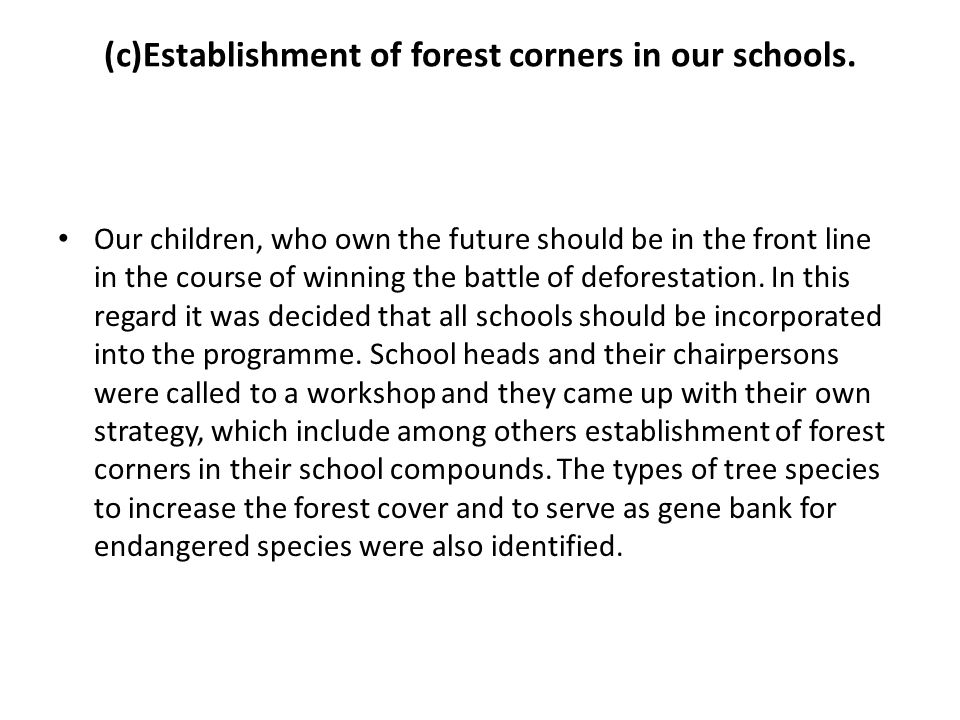 (c)Establishment of forest corners in our schools.