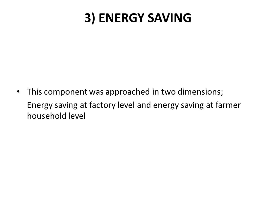 3) ENERGY SAVING This component was approached in two dimensions;