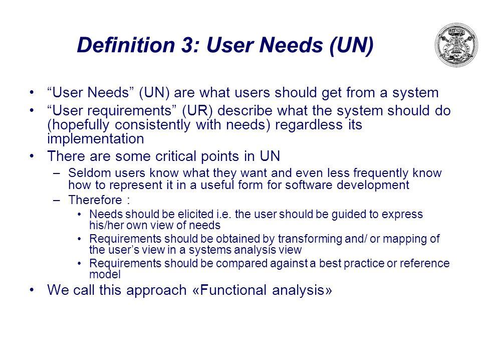 Definition 3: User Needs (UN)