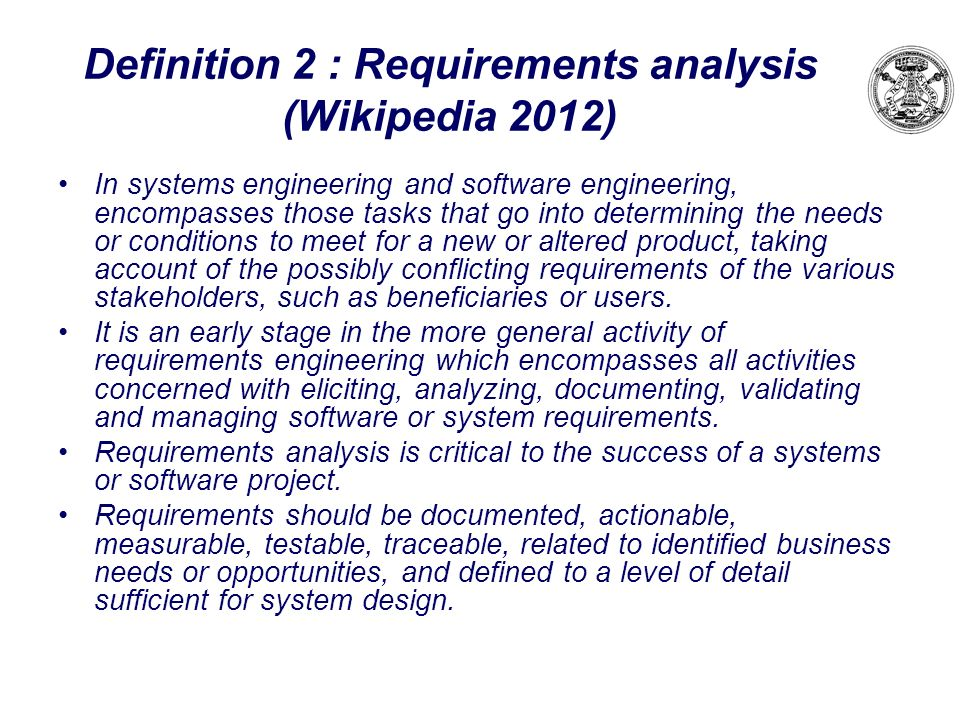 Definition 2 : Requirements analysis (Wikipedia 2012)