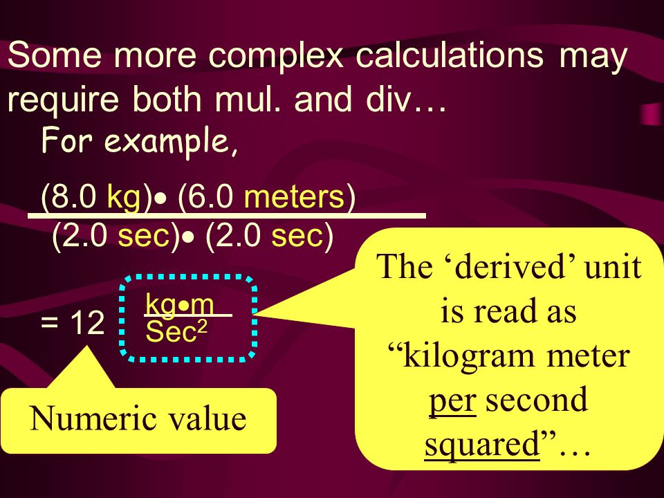 The 'derived' unit is read as kilogram meter per second squared …