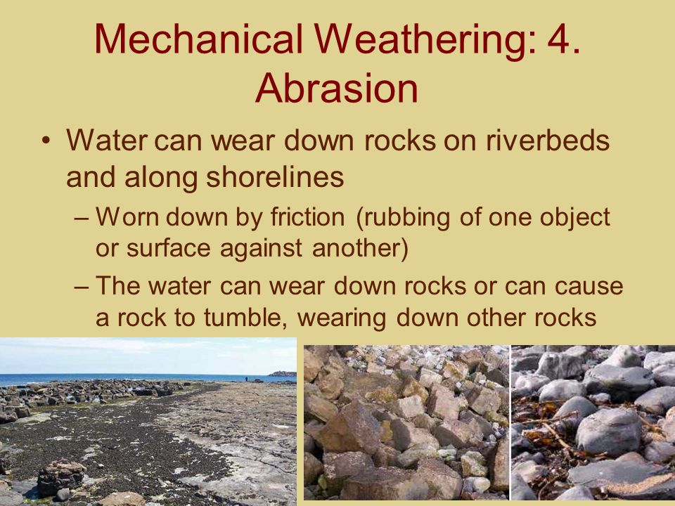 Mechanical Weathering: 4. Abrasion