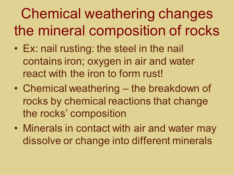 Chemical weathering changes the mineral composition of rocks