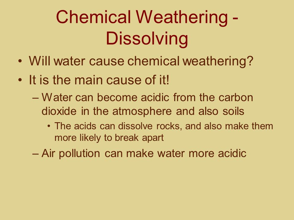 Chemical Weathering - Dissolving