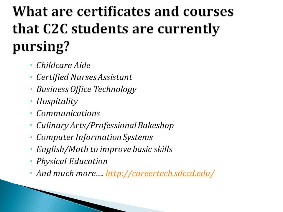 What are certificates and courses that C2C students are currently pursing