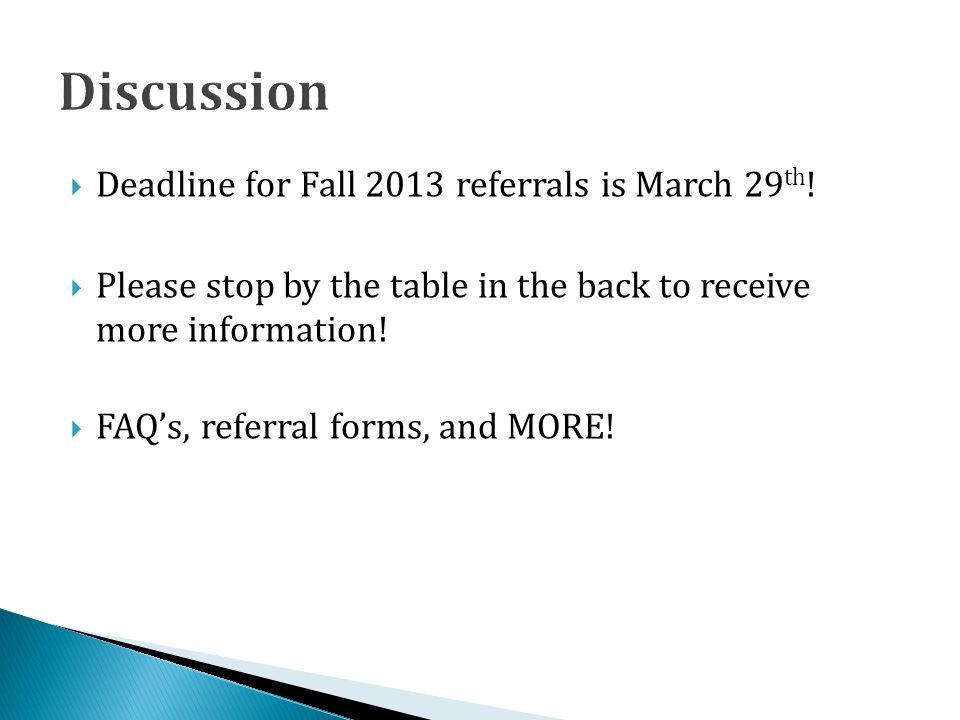 Discussion Deadline for Fall 2013 referrals is March 29th!