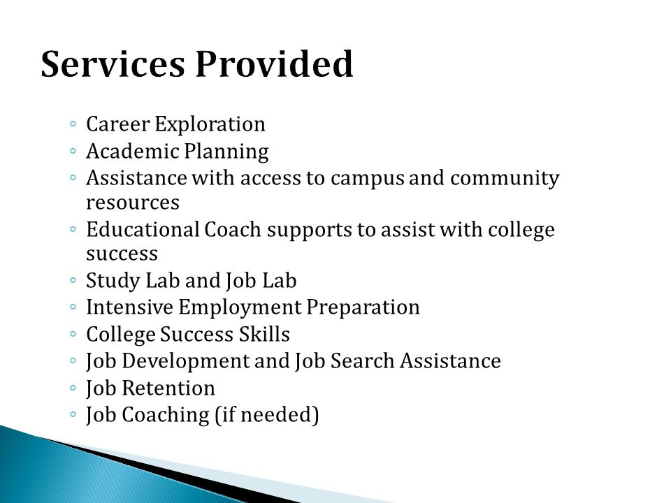 Services Provided Career Exploration Academic Planning