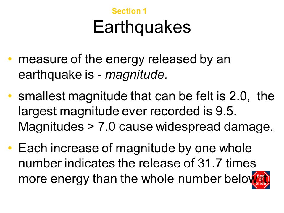 Chapter 3 Section 1 The Geosphere. Earthquakes. measure of the energy released by an earthquake is - magnitude.