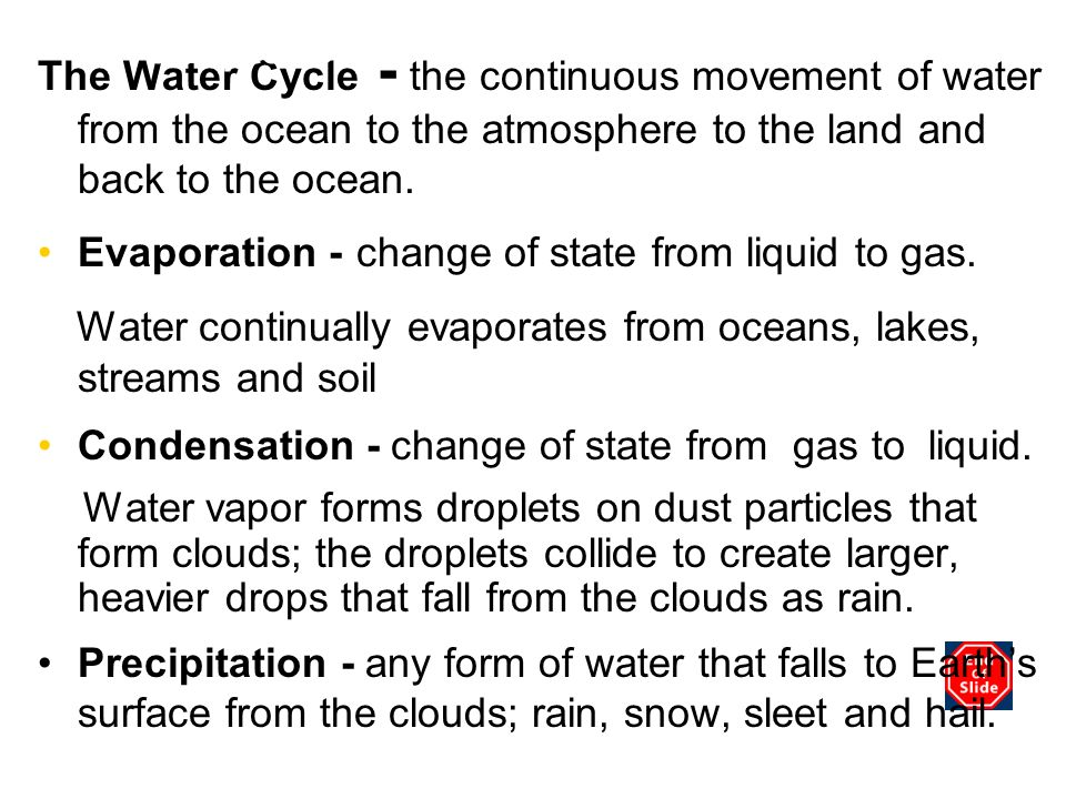 Water continually evaporates from oceans, lakes, streams and soil