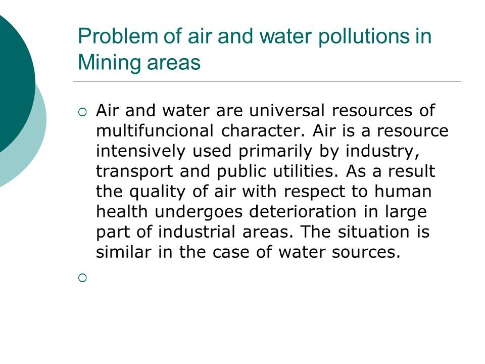Problem of air and water pollutions in Mining areas