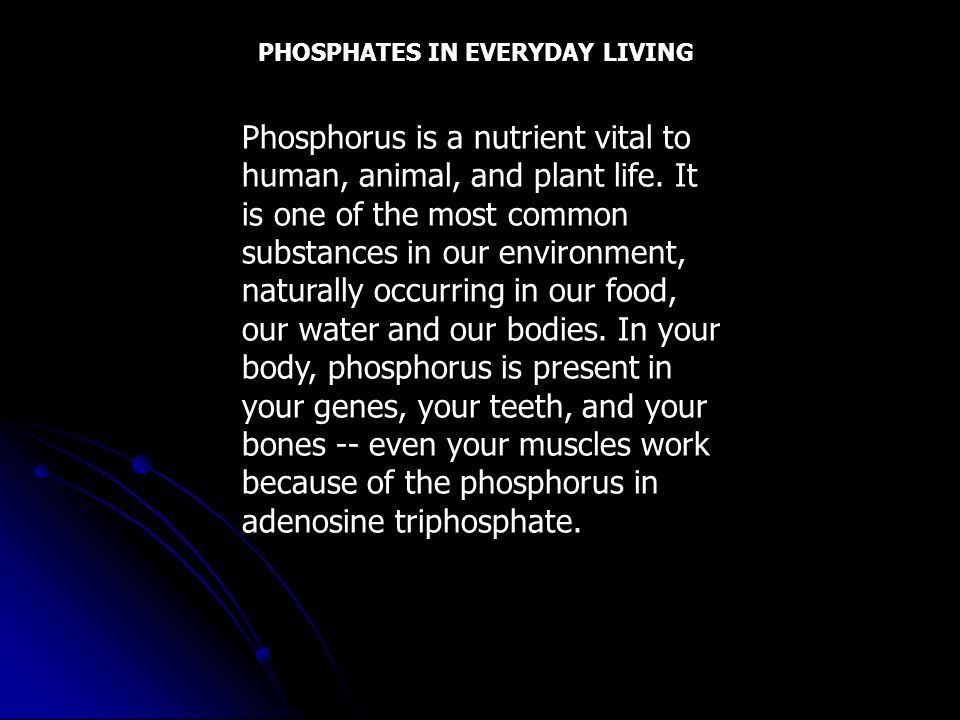 PHOSPHATES IN EVERYDAY LIVING