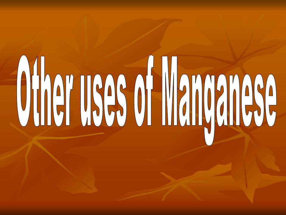 Other uses of Manganese