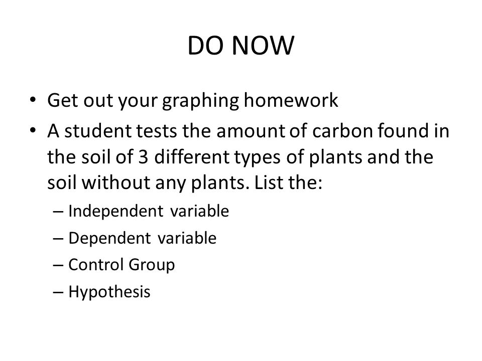 DO NOW Get out your graphing homework