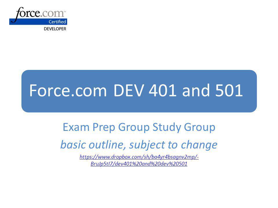 Force.com DEV 401 and 501 Exam Prep Group Study Group