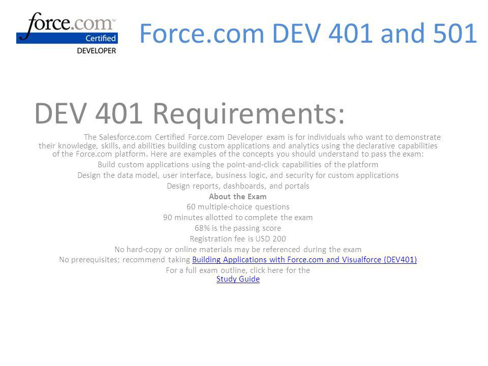 DEV 401 Requirements: Force.com DEV 401 and 501