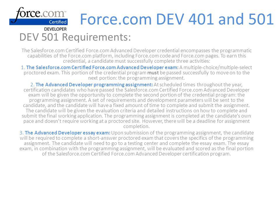 Force.com DEV 401 and 501 DEV 501 Requirements: