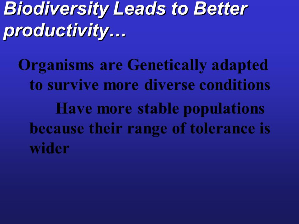 Biodiversity Leads to Better productivity…