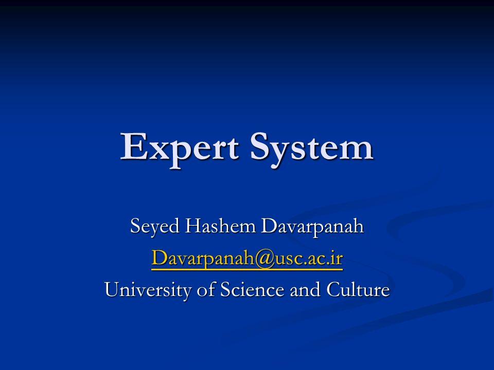 Expert System Seyed Hashem Davarpanah Davarpanah@usc.ac.ir