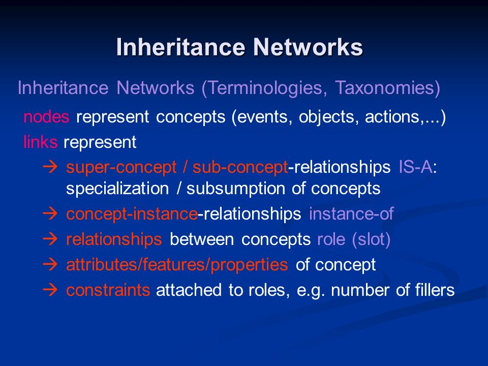 Inheritance Networks Inheritance Networks (Terminologies, Taxonomies)